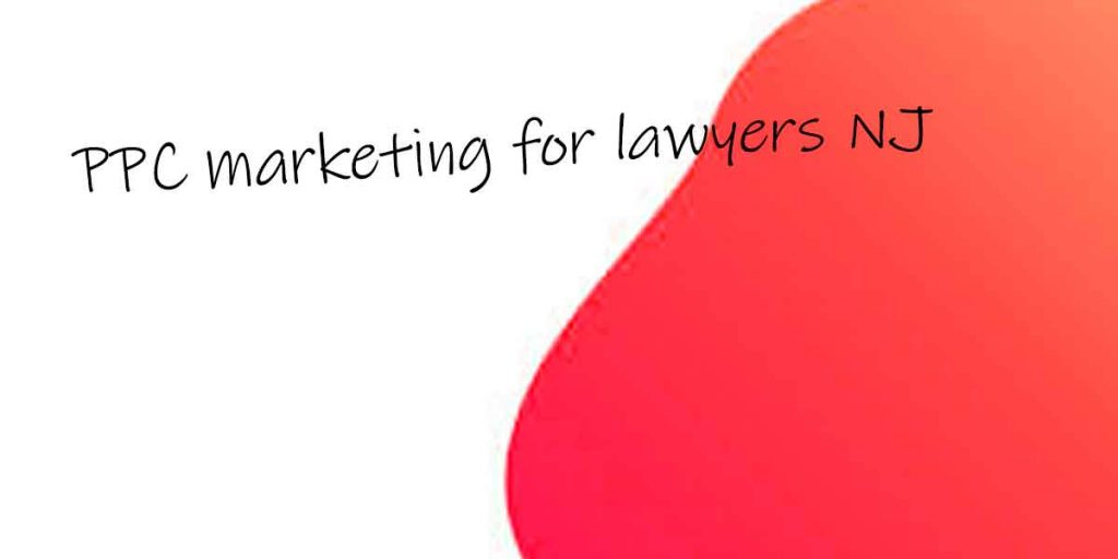 PPC marketing for lawyers NJ